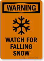 Watch For Falling Snow Sign (With Symbol)