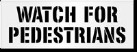Watch For Pedestrians Floor Stencil