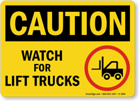 Watch for Lift Trucks OSHA Caution Sign