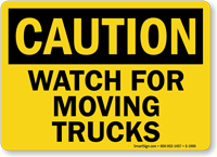 Watch for Moving Trucks Sign, OSHA Caution