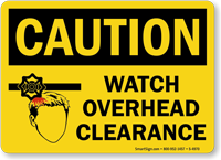 Watch Overhead Clearance OSHA Caution Sign