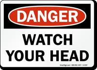 Danger Watch Your Head Sign