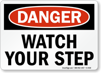 Danger Watch Your Step Sign