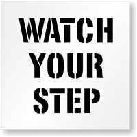 Watch Your Step Floor Safety Stencil
