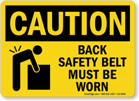 Back Safety Belt Be Worn OSHA Caution Sign