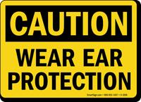 OSHA Caution - Wear Ear Protection Sign