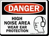 Danger High Noise Area Wear Ear Protection Sign