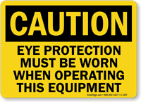 Caution Eye Protection Must Be Worn Sign