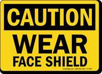 OSHA Caution Wear Face Shield Sign