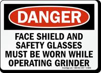 Wear Face Shield, Safety Glasses Operating Grinder Sign