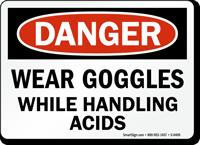 Danger: Wear Goggles While Handling Acids