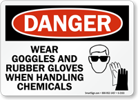Danger Wear Goggles Rubber Gloves Chemicals Sign