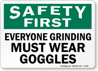 Safety First Everyone Grinding Wear Goggles Sign
