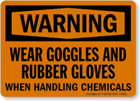 Warning: Wear Goggles, Gloves Handling Chemicals Sign