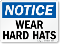 Notice Wear Hard Hats Sign