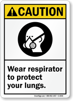 Caution Wear Respirator Protect Lungs Sign