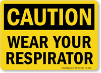 Caution Wear Your Respirator Sign