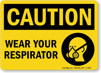 Caution: Wear Your Respirator (respirator graphic) Sign