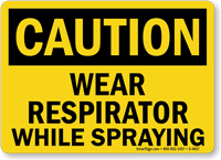 Caution Wear Respirator Spraying Sign