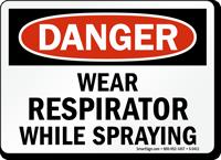 Danger: Wear Respirator While Spraying