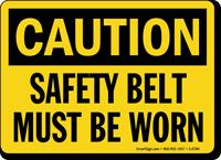 Caution Safety Belt Worn Sign