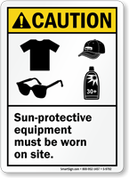 Wear Sun Protective Equipment Caution Sign
