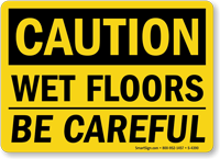 Caution Wet Floors Careful Sign