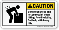Caution Bend Your Knees When Lifting Sign
