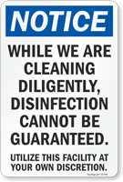 While We Are Cleaning Disinfection Cannot Be Guaranteed Sign