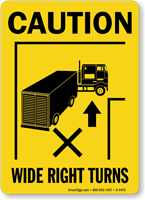 Caution: Wide Right Turns (with graphic)