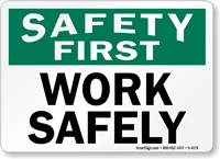 Work Safely Sign