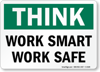 Work Smart Work Safe Think Sign