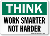 Work Smarter Not Harder Sign