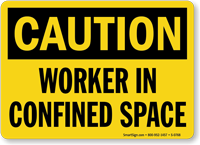 Caution Worker Confined Space Sign