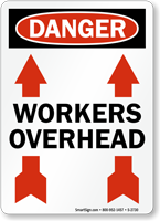 Danger Workers Overhead Sign
