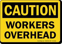 Workers Overhead OSHA Caution Sign