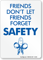 Friends Don't Let Friends Forget Safety