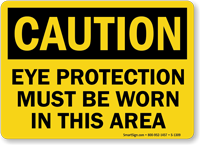 OSHA Caution Eye Protection Must Be Worn Sign