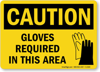 Caution: Gloves Must Be Worn Sign