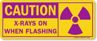 Caution: X-Rays On When Flashing Sign
