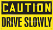 Caution Drive Slowly Banner