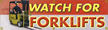 Watch For Forklift Traffic Caution Sign Sku S 9980