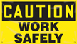 Caution Work Safely Banner