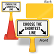 Choose The Shortest Line ConeBoss Sign