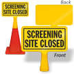 Screening Site Closed ConeBoss Sign
