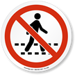 No Pedestrian ISO Prohibition Sign