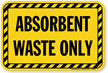 Absorbent Waste Only Sign