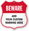 Custom Beware Shield Sign