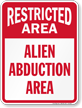 Alien Abduction Area Restricted Area Sign