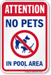 Attention No Pets In Pool Area Sign